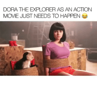 If I was Dora I would explore peoples fucking attitudes so I can see if they're pieces of shit or not: DORA THE EXPLORER AS AN ACTION  MOVE JUST NEEDS TO HAPPEN If I was Dora I would explore peoples fucking attitudes so I can see if they're pieces of shit or not