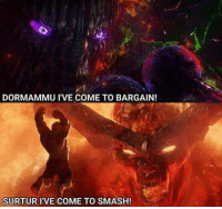 Memes, Smashing, and Enemies: DORMAMMU I'VE COME TO BARGAIN!  SURTUR I'VE COME TO SMASH! When your enemies are gigantic 😂😂😂