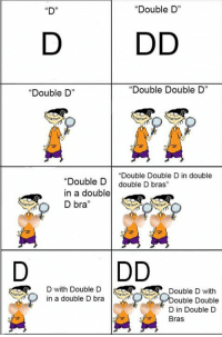 """What have I done?!  -Nick: Double D  DD  """"Double Double D'  Double D  """"Double Double Din double  Double D  double D bras  in a double  D bra  DD  D with Double D  Double D with  O n a double D bra  NmON  ouble Double  Din Double D  Bras What have I done?!  -Nick"""