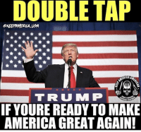 DOUBLE TAP!!!!!! 🇺🇸: DOUBLE TAP  EKEEPAMERICA UA  RICA AM  F YOURE READY TO MAKE  AMERICA GREAT AGAIN DOUBLE TAP!!!!!! 🇺🇸