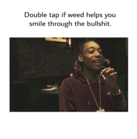 Memes, Snake, and Snakes: Double tap if weed helps you  smile through the bullshit. I'm not surprised by people talking shit. That's how it goes. But I'll never get over it when it's people that I've helped. . God blesses people who are honorable, like @wizkhalifa and @snoopdogg... their type of support and kindness is very hard to find in the middle of the marijuana industry's inability to get along with one another and the entertainment marketing industry's many snakes.