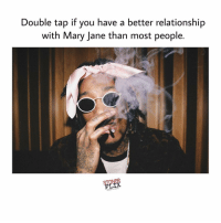 Memes, Relationships, and 🤖: Double tap if you have a better relationship  with Mary Jane than most people.  STONER  News 8 I'm thinking about giving away some rolling papers by @wizkhalifa tonight to random people in the comments section. . wizkhalifa rawlife247