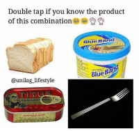 Memes, Blue, and Lifestyle: Double tap if you know the product  of this combination  BlueBand  lye Barnd  Blue Ba  @unilag_ lifestyle  Spr  GAROINAS EN ACEITE If you know you know ❤️😍 KraksTV
