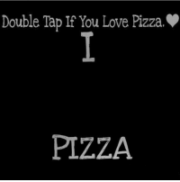 Double Tap For love 😍: Double Tap if You Love Pizza.  PIZZA Double Tap For love 😍