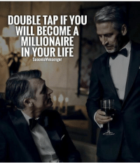 """Friends, Life, and Memes: DOUBLE TAP IF YOU  WILL BECOME A  MILLIONAIRE  IN YOUR LIFE  SuccessMessenger Inspired by @successmessenger Have big, bold dreams to become a millionaire. It will take hard work and dedication to reach the status of being a millionaire. It will mean that while your friends party all night, you are hard at work. That's exactly what it takes to be a millionaire. Type """"yes"""" if your going to be a millionaire. _________________________________________ For your motivation and inspiration, follow my good friend @successmessenger @successmessenger _________________________________________ Double tap if you agree and tag a friend who's going to be a millionaire."""