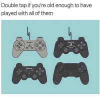 Memes, Sony, and Old: Double tap if you're old enough to have  played with all of them  SONY  OL SONY  BONY Played all of them