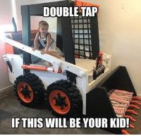 Heck yes!! Who's with me?!: DOUBLE TAP  IFTHIS WILL BE YOUR KID! Heck yes!! Who's with me?!