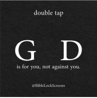 Credit: @biblelockscreens: double tap  is for you, not against you.  Bible LockScreens Credit: @biblelockscreens