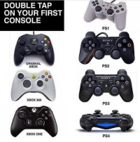 Ⓜ️ Which one did you play first? Comment!👇🏼🔥🎮 I had a PS2 before my original Xbox I think.. 🎮Follow my other page, no shoutouts ever 👉🏼@codhive ➖➖➖➖➖➖➖➖ 🎮Credit; @tcmfgames 🚀Turn on Post Notifications ❤️Double Tap ➖➖➖➖➖➖➖➖ ▪️Hashtags - (ignore please). CallofDuty Xbox singleplayer counterstrike BlackOps2 CodMemes Playstation Gamer Halo multiplayer Destiny Minecraft XboxOne Xbox360 GTA5 GTAV BlackOps3 9gag BO3 BO2 wiiu Games VideoGames gamers steam csgo Wii console multiplayer 😏Tag a friend if you see this😏: DOUBLE TAP  ON YOUR FIRST  CONSOLE  ORIGINAL  XBOX  XBOX 360  XBOX ONE  SONY  PS1  SONY  PS2  SONY  A  O  PS3  PS4 Ⓜ️ Which one did you play first? Comment!👇🏼🔥🎮 I had a PS2 before my original Xbox I think.. 🎮Follow my other page, no shoutouts ever 👉🏼@codhive ➖➖➖➖➖➖➖➖ 🎮Credit; @tcmfgames 🚀Turn on Post Notifications ❤️Double Tap ➖➖➖➖➖➖➖➖ ▪️Hashtags - (ignore please). CallofDuty Xbox singleplayer counterstrike BlackOps2 CodMemes Playstation Gamer Halo multiplayer Destiny Minecraft XboxOne Xbox360 GTA5 GTAV BlackOps3 9gag BO3 BO2 wiiu Games VideoGames gamers steam csgo Wii console multiplayer 😏Tag a friend if you see this😏