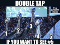 Let's go patsnation get that 5th ring: DOUBLE TAP  PRO  PATRIOTS  MEMES  IF YOU WANT TO SEE Let's go patsnation get that 5th ring