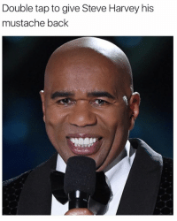 steve: Double tap to give Steve Harvey his  mustache back