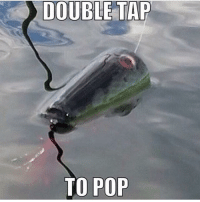 Memes, Pop, and Taps: DOUBLE TAP  TO POP You know you want to... DOUBLE TAP!! 😂👊🏽