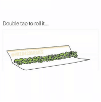 Double tap if you're rollin tonight 🙌🏽🔥💨: Double tap to roll it. Double tap if you're rollin tonight 🙌🏽🔥💨