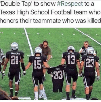 "Comment ""R-E-S-P-E-C-T"" letter by letter to show respect!💯🏈 - Follow me @thrillingsports for more!: Double Tap' to show#Respect to a  Texas High School Football team who  honors their teammate who was killed  13  21  HLLAL  SANDERS  THOMAS  2  15  29 Comment ""R-E-S-P-E-C-T"" letter by letter to show respect!💯🏈 - Follow me @thrillingsports for more!"