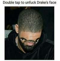 Why he loook sooo funnyy 😂😂😭😭: Double tap to unfuck Drake's face Why he loook sooo funnyy 😂😂😭😭