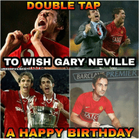 Happy birthday legend 🙌🙌: DOUBLE TAP  TO WISH GARY NEVILLE  @REDDEVILSEDIT  BARCLA  REMIER  RF  AIG  A HAPPY BIRTHDAY Happy birthday legend 🙌🙌