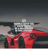 Goals, Memes, and Money: DOUBLE TAPIF YOU  KNOW YOU'LL  BE A MILLIONAIRE  IN THIS LIFETIME *DOUBLE TAP* you you will! Here are a few signs you are on the right track: ✔️You have multiple streams of income. ✔️You surround yourself with high-achieving people. ✔️You're open-minded. ✔️You have specific goals for your money. ✔️You're persistent. ✔️You talk about ideas, not things. ✔️You think big. - millionaire thinking success millionairementor