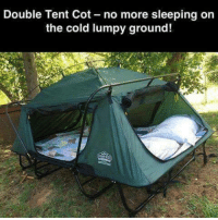 Memes, Sleeping, and Cold: Double Tent Cot no more sleeping on  the cold lumpy ground!  AMN yesss