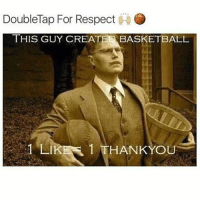 Memes, 🤖, and Create: DoubleTap For Respect  THIS GUY CREAT  BASKETBALL  1 LI  1 THANKYOU DoubleTap for Respect 🔥🙌 BallisLife 🏀 - Follow (ME) @cleanestclipz for more! 🏀