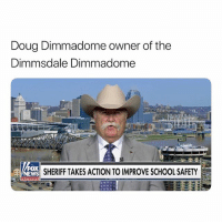 Lmao fairlyoddparents: Doug Dimmadome owner of the  Dimmsdale Dimmadome  Ox  EWS  SHERIFF TAKES ACTION TO IMPROVE SCHOOL SAFETY Lmao fairlyoddparents