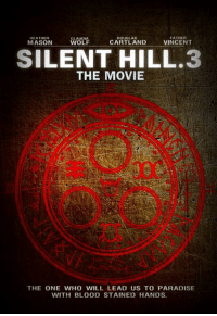 Who would watch?: DOUGLAS  HEATHER  FATHER  CLAUDIA  VINCENT  CARTLAND  MASON  WOLF  SILENT HILL 3  THE MOVIE  THE ONE WHO WILL LEAD US TO PARADISE  WITH BLOOD STAINED HANDS. Who would watch?