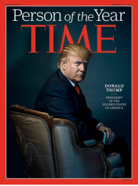 Liberals everywhere cried in unison: DOUILE ISSUE  Person of the Year  DONALD  TRUMP  PRESIDENT  OF THE  DIVIDED STATES  OF AMERICA Liberals everywhere cried in unison