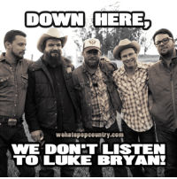 How many fans of The Turnpike Troubadours do we have on here?: DOWN HEM3  DOWN-HERE  wehatepopcountry.com  WE DONT LISTEN  TO LUKE BRYANI How many fans of The Turnpike Troubadours do we have on here?