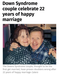 😍 | follow @fuckersbelike for more: Down Syndrome  couple celebrate 22  years of happy  marriage  The Downs Syndrome couple, thought to be the  first get married, have proven doubters wrong after  22 years of happy marriage Caters 😍 | follow @fuckersbelike for more