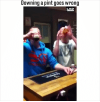Memes, Bible, and Pint: Downing a pint goes wrong  LAD  BIBLE How can downing a pint go so wrong? 😂😂