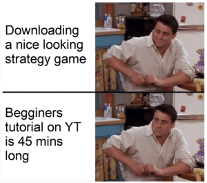 Age of Empires 2 seems really nice.: Downloading  a nice looking  strategy game  Begginers  tutorial on YT  is 45 mins  long Age of Empires 2 seems really nice.