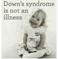 downsyndrome downsyndromeawareness: Down's syndrome  is not an  illness downsyndrome downsyndromeawareness