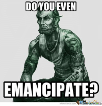 Meme Center: DOYDUENEN  EMANCIPATE?  meme Center.com
