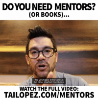 "Watch this important full video: tailopez.com-mentors - Here's a list of famous people and their mentors: MENTEE-MENTORS - DESCRIPTION 1. Steve Jobs-Robert Friedland - Founded Apple... 2. Albert Einstein-Max Talmey - Developed the Theory of Relativity... 3. Stephen Hawkings-Dennis W. Sciama - Developed Theories of Black Holes and Quantum Physics... 4. Mark Zuckerberg-Steve Jobs - Created Facebook... 5. Bill Gates-Ed Roberts - Created Microsoft... 6. Bruce Lee-IP Man - Martial Artist... 7. Warren Buffett-Benjamin Graham - Chairman of Berkshire Hathaway worth over $500 billion... 8. Jeff Bezos-Bill Campbell - Created Amazon... 9. Conor McGregor-John Kavanagh - MMA Fighter... 10. Andrew Carnegie-Thomas Scott - Industrialist, Expanded Steel Industry... 11. Robin-Batman - Fought Evil Super Villains 12. Michael Jordan-Phil Jackson-Dean Smith - 6 Time NBA Champion, 5 Time NBA MVP... 13. Oprah Winfrey-Mary Duncan-Maya Angelou - Highest Rated Talk Show... 14. Sam Walton-L. S. Robson - Created Walmart.... 15. Jay Z-Lyor Cohen - Started Roc NationSteve n 16. Martin Luther King Jr.-Benjamin Mays - Led Civil Rights Movement... 17. Will Smith-Muhammad Ali - Actor and Producer... 18. Barrack Obama-Frank Marshall Davis - Former President Of The United States... 19. Tom Hanks-Rawley Farnsworth - Actor and Filmmaker... 20. Denzel Washington-Sidney Poitier - Academy Award Winning Actor.... 21. Larry Page-Steve Jobs - Co-founder of Google... 22. Bill Hewlett and David Packard-Frederick Terman - Started Hewlett-Packard... 23. Marc Benioff-Larry Ellison - Founder and Chairman of Salesforce... 24. Michael Dell-Lee Walker - Chairman and CEO of Dell... 25. Jack Dorsey-Ray Chambers - Founded Twitter 26. Kobe Bryant-Michael Jordan - 5 Time NBA Champion, 4 Time NBA MVP... 27. Nikola Tesla-Sir William Crookes - Famous Engineer and Inventor, Invented the ""Tesla coil"".. People lie, but the numbers don't. Look at the numbers above is a list of facts you can check yourself if you don't believe that.: DOYOUNEED MENTORS?  (OR BOOKS)...  the youngest billionaire at  the started WATCH THE FULL VIDEO:  TAILOPEZ.COMMENTORS Watch this important full video: tailopez.com-mentors - Here's a list of famous people and their mentors: MENTEE-MENTORS - DESCRIPTION 1. Steve Jobs-Robert Friedland - Founded Apple... 2. Albert Einstein-Max Talmey - Developed the Theory of Relativity... 3. Stephen Hawkings-Dennis W. Sciama - Developed Theories of Black Holes and Quantum Physics... 4. Mark Zuckerberg-Steve Jobs - Created Facebook... 5. Bill Gates-Ed Roberts - Created Microsoft... 6. Bruce Lee-IP Man - Martial Artist... 7. Warren Buffett-Benjamin Graham - Chairman of Berkshire Hathaway worth over $500 billion... 8. Jeff Bezos-Bill Campbell - Created Amazon... 9. Conor McGregor-John Kavanagh - MMA Fighter... 10. Andrew Carnegie-Thomas Scott - Industrialist, Expanded Steel Industry... 11. Robin-Batman - Fought Evil Super Villains 12. Michael Jordan-Phil Jackson-Dean Smith - 6 Time NBA Champion, 5 Time NBA MVP... 13. Oprah Winfrey-Mary Duncan-Maya Angelou - Highest Rated Talk Show... 14. Sam Walton-L. S. Robson - Created Walmart.... 15. Jay Z-Lyor Cohen - Started Roc NationSteve n 16. Martin Luther King Jr.-Benjamin Mays - Led Civil Rights Movement... 17. Will Smith-Muhammad Ali - Actor and Producer... 18. Barrack Obama-Frank Marshall Davis - Former President Of The United States... 19. Tom Hanks-Rawley Farnsworth - Actor and Filmmaker... 20. Denzel Washington-Sidney Poitier - Academy Award Winning Actor.... 21. Larry Page-Steve Jobs - Co-founder of Google... 22. Bill Hewlett and David Packard-Frederick Terman - Started Hewlett-Packard... 23. Marc Benioff-Larry Ellison - Founder and Chairman of Salesforce... 24. Michael Dell-Lee Walker - Chairman and CEO of Dell... 25. Jack Dorsey-Ray Chambers - Founded Twitter 26. Kobe Bryant-Michael Jordan - 5 Time NBA Champion, 4 Time NBA MVP... 27. Nikola Tesla-Sir William Crookes - Famous Engineer and Inventor, Invented the ""Tesla coil"".. People lie, but the numbers don't. Look at the numbers above is a list of facts you can check yourself if you don't believe that."
