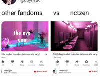 Hennessy, Love, and Party: doytistic  other fandoms Vs nctzen  the eve  exo  -the eve but you're in a bathroom at a party!  Chenle laughing but you're in a bathroom at a party  1.5K views  views  .7K  Share Download Add to  547  Share Download Addt  taehugie  1.6K subscribers  SUBSCRIBE  Hennessy  28K subscribers  SUBSC we love the diversity