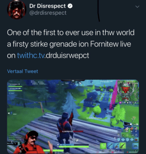 Live, World, and Engrish: Dr Disrespect  @drdisrespect  One of the first to ever use in thw world  firsty stirke grenade ion Fornitew live  on twithc.tv.drduisrwepct  Vertaal Tweet  23FPS 203 240  PLEA AUT PARK  NW  2xChampion  FaLe  JackStar 200  Gme  1:35& 22 4  328m  Already Reloading  Tab  450  56  ELIMINATED  81  LAl  Chap nsces out  6 55  50  95 61  25  GRDISAESPEC  OHoiSRESPECr  DRDISRESPRCT Twithc