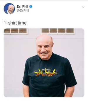 Robin Williams and now the the Dr himself: Dr. Phil  @DrPhil  T-shirt time Robin Williams and now the the Dr himself