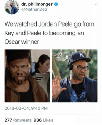 Blackpeopletwitter, Jordan Peele, and Jordan: dr. phillmonger  @NathanZed  We watched Jordan Peele go from  Key and Peele to becoming an  Oscar winner  2018-03-04, 9:40 PM  277 Retweets 936 Likes <p>Excellency. (via /r/BlackPeopleTwitter)</p>
