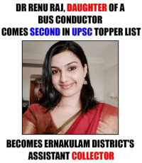 Hard work and Dedication can never fail: DR RENURA, DAUGHTER  OF A  BUS CONDUCTOR  COMES  SECOND IN UPSC  TOPPER LIST  BECOMESERNAKULAMDISTRICT'S  ASSISTANT  COLLECTOR Hard work and Dedication can never fail