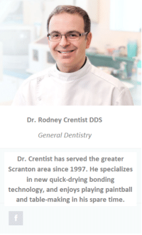 dentist: Dr. Rodney Crentist DDS  General Dentistry  Dr. Crentist has served the greater  Scranton area since 1997. He specializes  in new quick-drying bonding  technology, and enjoys playing paintball  and table-making in his spare time.