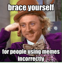Good Guy Steve: Drace yourself  for people using memes  incorrectly Good Guy Steve