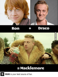 9gag, Dank, and Funny: Draco  Ron  Macklemore  9 9GAG is your best source of fun Ron + Draco http://9gag.com/gag/aZbGvz9?ref=fbp  Follow us to enjoy more funny pics and memes on http://twitter.com/9gag