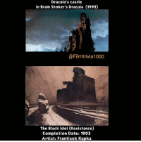 Memes, Paintings, and Collage: Dracula's castle  in Bram Stoker's Dracula (1992)  @Filmtrivia1000  The Black Idol (Resistance)  Completion Date: 1903  Artist: Frantisek Kupka Dracula's castle In 1992's Bram Stoker's Dracula, is shaped like Dracula himself. Czech Republic painter and graphic artist (František Kupka)'s 1903 painting (The Black Idol - Resistance) inspired the wide shot of the castle. František Kupka was a pioneer and co-founder of the early phases of the abstract art movement and Orphic cubism (Orphism). Movies Films Trivia Cinephiles Cinema CineMark SetDesign MovieProduction Directors Cinematography MovieMaking FilmIndustry Screenplays Actors Actresses MovieBuff FilmCommunity BehindTheScenes FunFacts FilmMaker Moviess Collage TheMoreYouKnow Directing MotionPictures MovieLover Filmset MovieNerd FilmGeek FilmCollection