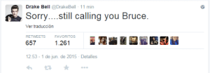 zachthemermaid:  confirmance:    when you have to be a transphobic asshole to remain relevant because your acting and singing career is dead    : Drake Bell @DrakeBell - 11 min  Sorry..still calling you Bruce.  Ver traducción  RETWEETS  FAVORITOS  657  1.261  12:53 - 1 de jun. de 2015 - Detalles zachthemermaid:  confirmance:    when you have to be a transphobic asshole to remain relevant because your acting and singing career is dead