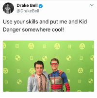 Drake, Drake Bell, and Life: Drake Bell  @DrakeBell  Use your skills and put me and Kid  Danger somewhere cool!  田  田  田  田 Savage 😂 honestly it makes sense he wouldn't be invited to the wedding. Like if they don't talk in real life a lot and it's through social media ... why would you invite someone you never talk to to your wedding?