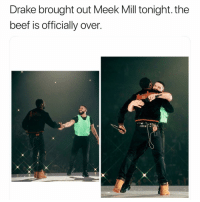 👌🏾: Drake brought out Meek Mill tonight. the  beef is officially over. 👌🏾