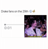 Drake, Memes, and Scorpion: Drake fans on the 29th  0:01  llove this song Double tap if you ready for scorpion 👀👀