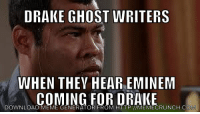 Sweat shop employees: DRAKE GHOST WRITERS  WHEN THEY HEAR EMINEM  COMING FOR DRAKE  DOWNLOAD MEME GENERATOR HTTP //MEMECRUNCH COM Sweat shop employees
