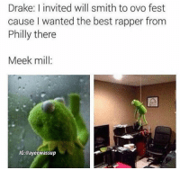 😂😂😂: Drake: invited will smith to ovo fest  cause wanted the best rapper from  Philly there  Meek mill  IG:@ayeewassup 😂😂😂