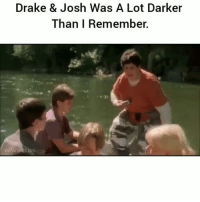 Never forget lol: Drake & Josh Was A Lot Darker  Than I Remember. Never forget lol