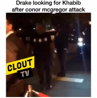 Boxing, Conor McGregor, and Drake: Drake looking for Khabib  after conor mcgregor attack  CLOUT  TV It would've been a diff story if Aubrey was there! 👊🤣 ufc mma bellator wsof fight jj jiujitsu muaythai wrestling boxing kickboxing grappling funnymma ufcmeme mmamemes onefc warrior PrideFC prideneverdies